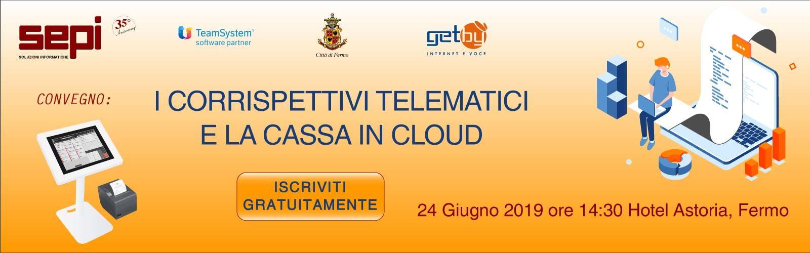 Partecipa al Convegno: I Corrispettivi Telematici e la Cassa in Cloud